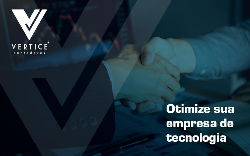 Otimize A Sua Empresa De Tecnologia Com Dicas Simples Post - Contabilidade em Brasília   Vértice Contadores e Associados S/S Ltda.
