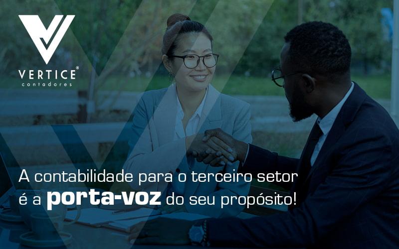 A Contabilidade Para O Terceiro Setor E A Porta Voz Do Seu Proposito Blog - Contabilidade em Brasília | Vértice Contadores e Associados S/S Ltda.