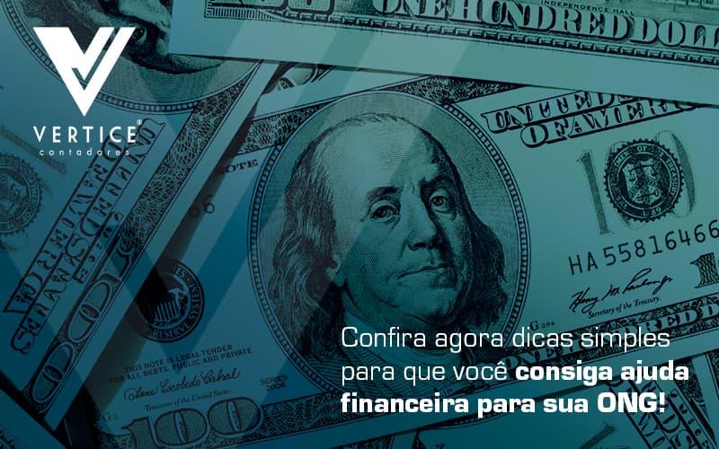 Confira Agora Dicas Simples Para Que Voce Consiga Ajuda Financeira Para Sua Ong Blog (1) - Contabilidade em Brasília | Vértice Contadores e Associados S/S Ltda.